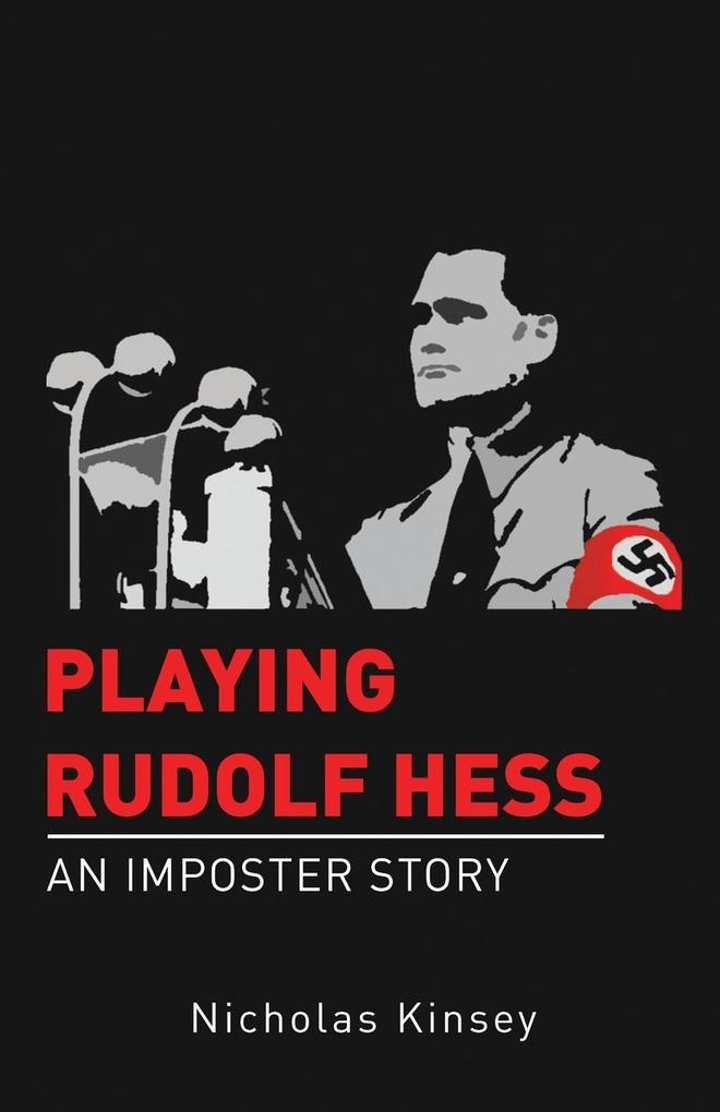 PLAYING RUDOLF HESS als Taschenbuch von Nichola...
