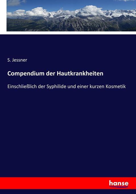 Compendium der Hautkrankheiten als Buch von S. ...