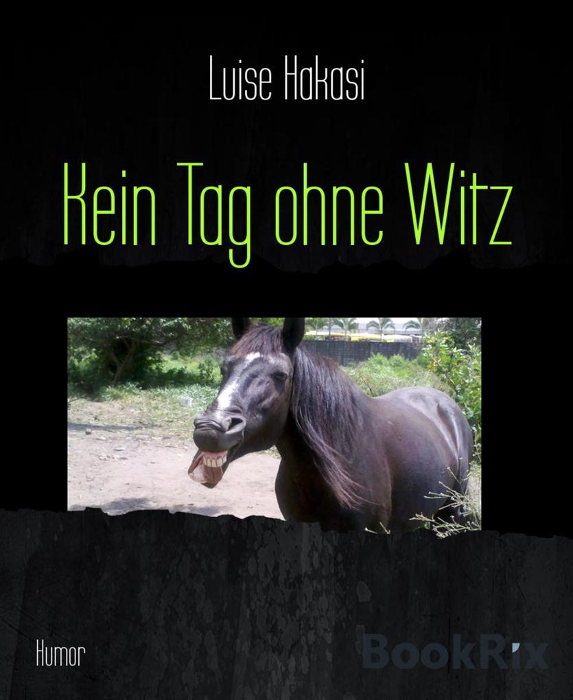 Kein Tag ohne Witz als eBook Download von Luise...