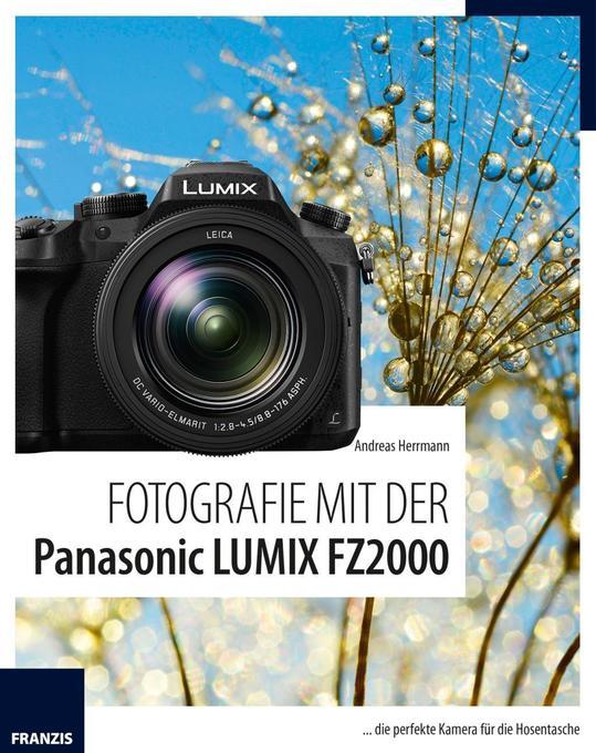 Fotografie mit der Panasonic LUMIX FZ2000 als B...
