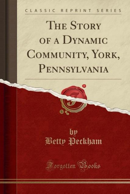 The Story of a Dynamic Community, York, Pennsyl...