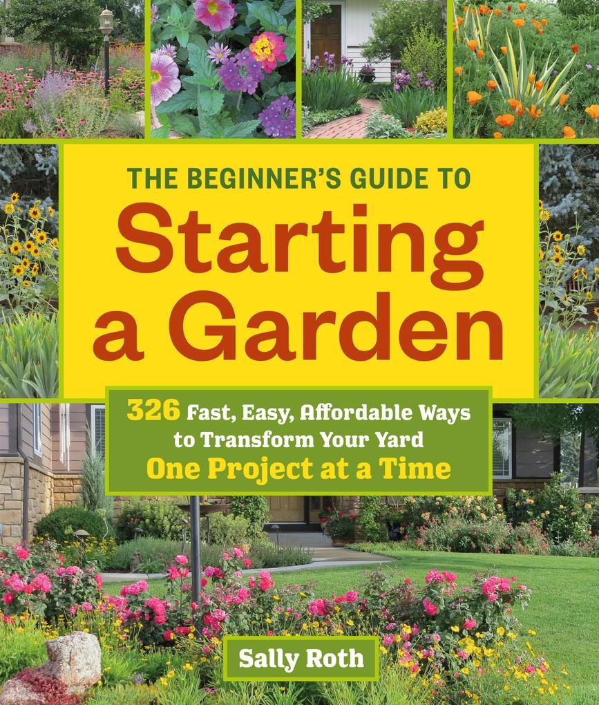 The Beginner´s Guide to Starting a Garden als e...