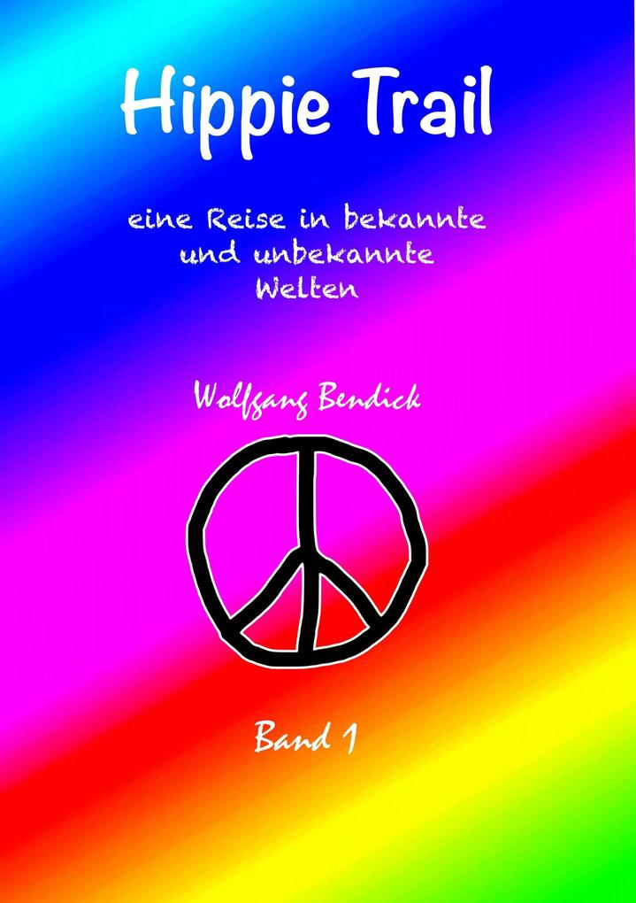 HIPPIE TRAIL - Band 1 als eBook Download von Wo...