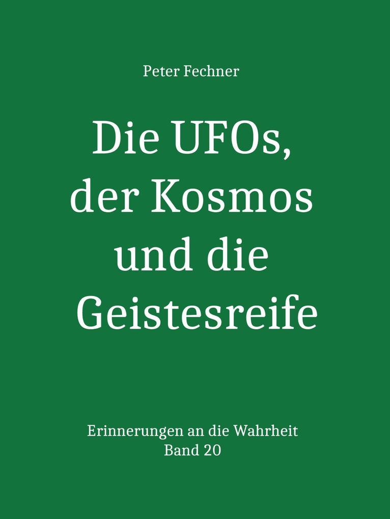 Die UFOs, der Kosmos und die Geistesreife als e...