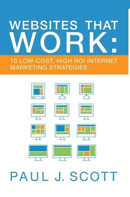 Websites That Work als Buch von Paul J Scott