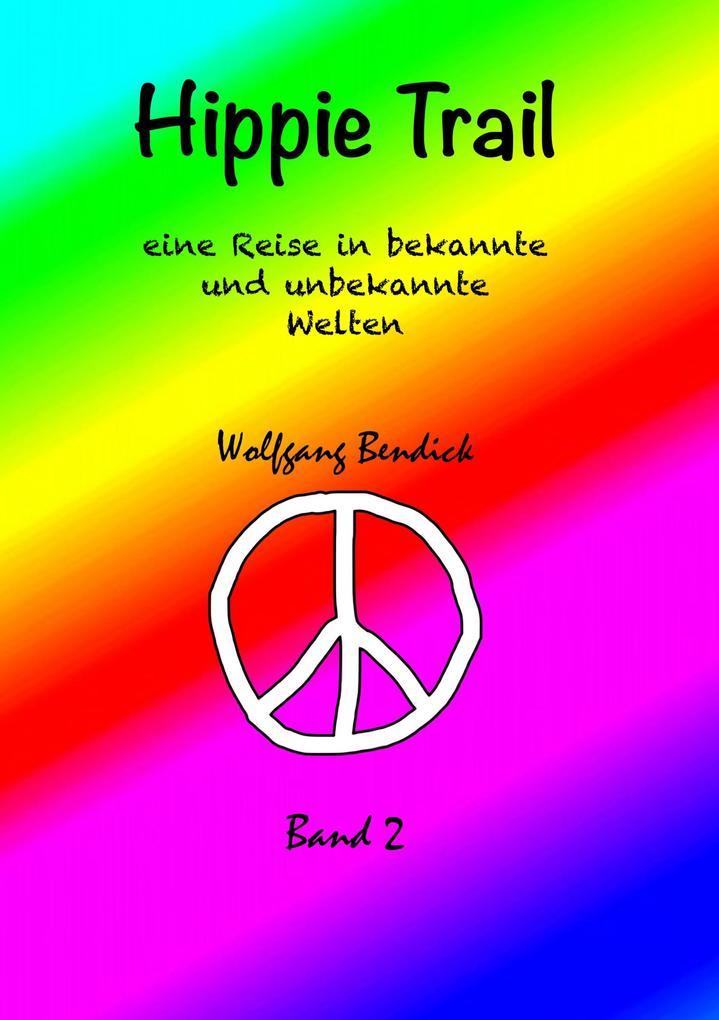 HIPPIE TRAIL - BAND 2 als eBook Download von Wo...