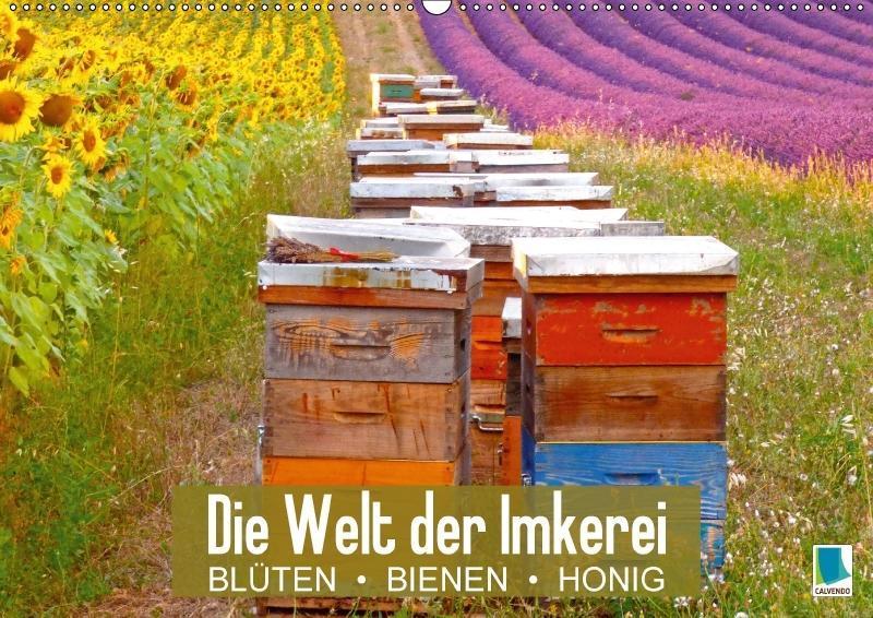 Die Welt der Imkerei: Blüten, Bienen, Honig (Wa...