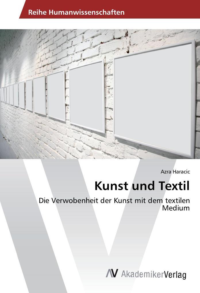Kunst und Textil als Buch von Azra Haracic