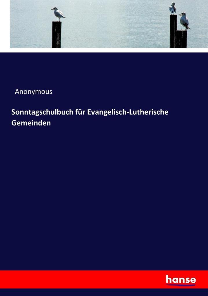 Sonntagschulbuch für Evangelisch-Lutherische Ge...