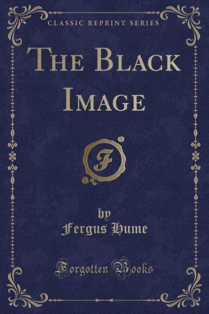 The Black Image (Classic Reprint) als Taschenbu...