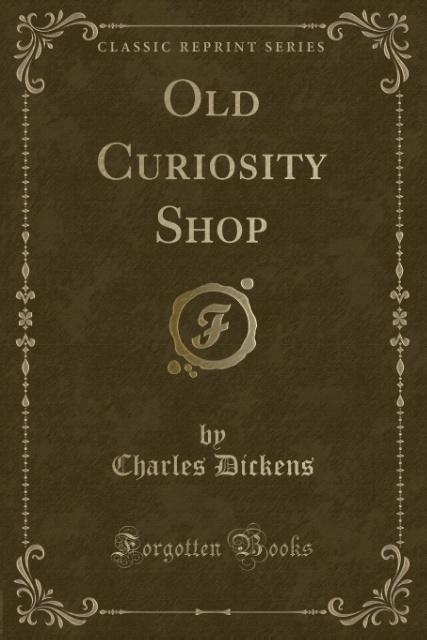 Old Curiosity Shop (Classic Reprint) als Tasche...
