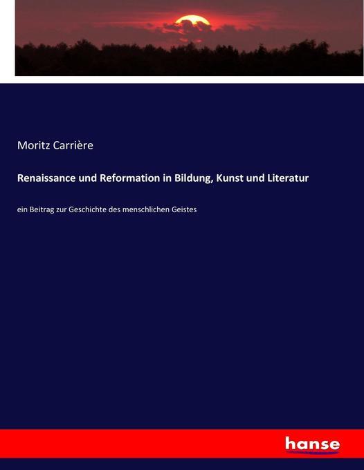 Renaissance und Reformation in Bildung, Kunst u...