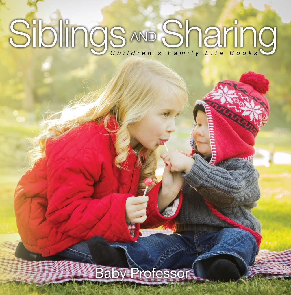 Siblings and Sharing- Children´s Family Life Bo...