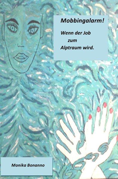 Mobbingalarm! als Buch von Monika Bonanno
