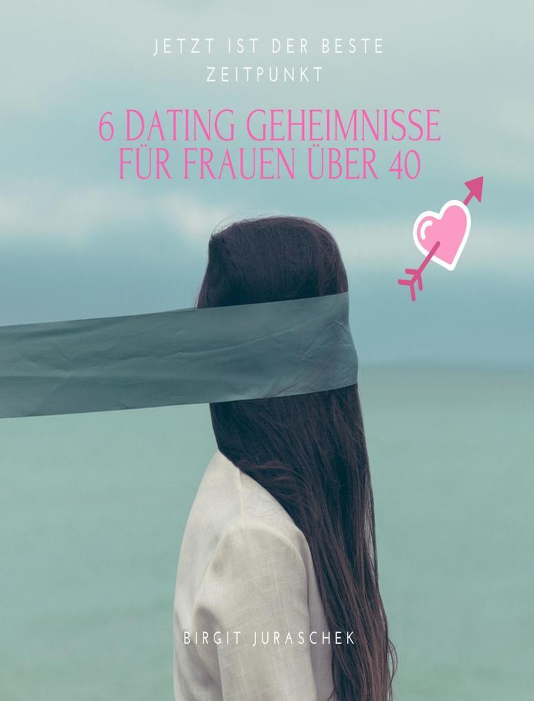 6 Dating Geheimnisse für Frauen über 40 als eBo...