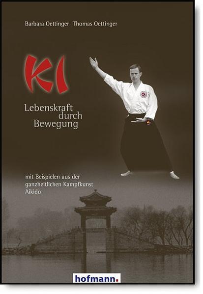 Ki - Lebenskraft durch Bewegung als Buch von Ba...
