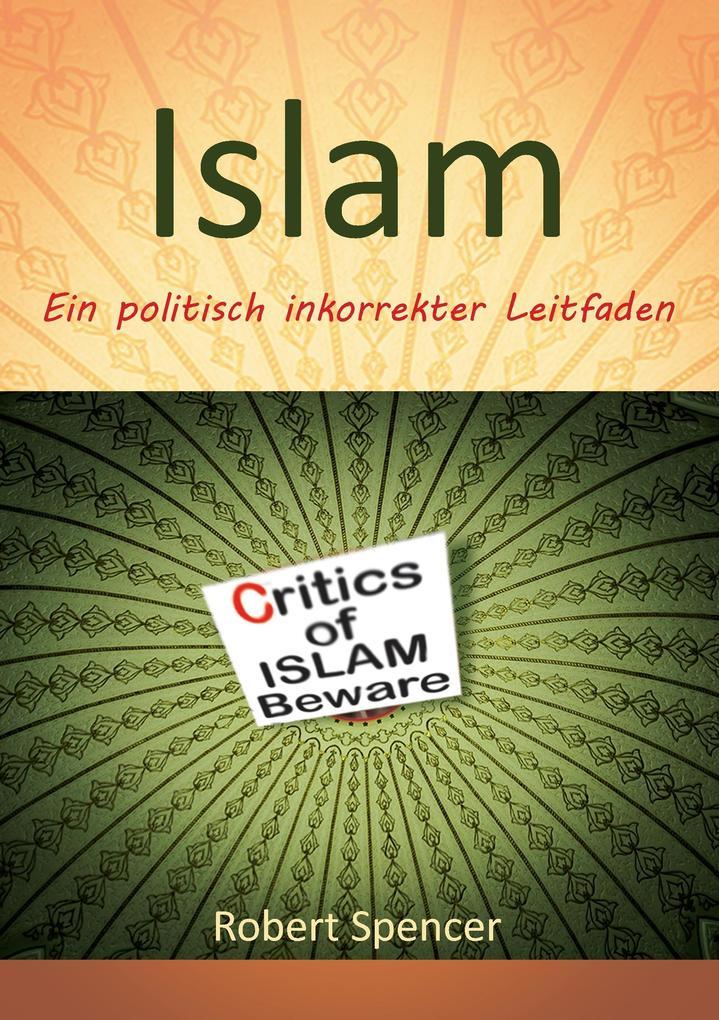 Der Islam als Buch von Robert Spencer