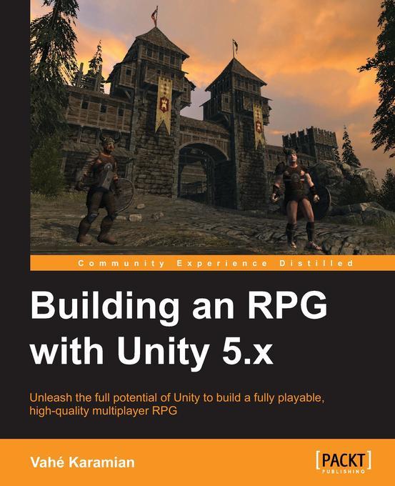 Building an RPG with Unity 5.x als Buch von Vah...