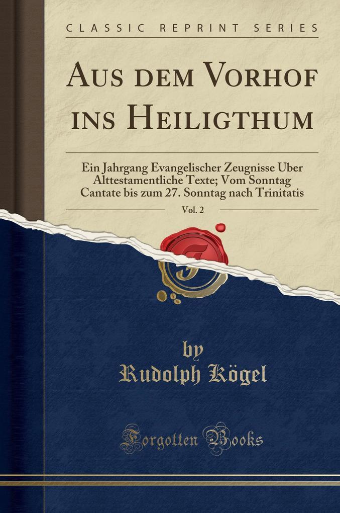 Aus dem Vorhof ins Heiligthum, Vol. 2 als Buch ...