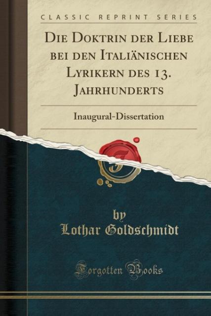 9780243993420 - 0243993420: Die Doktrin der Liebe bei den Italiänischen Lyrikern des 13. Jahrhunderts als Taschenbuch von Lothar Goldschmidt - Book