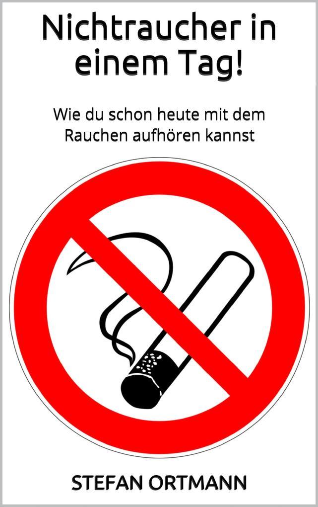 Nichtraucher in einem Tag! als eBook Download v...