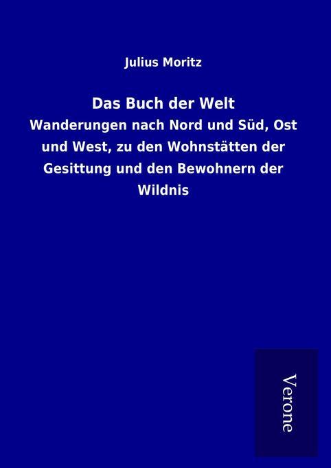Das Buch der Welt als Buch von Julius Moritz