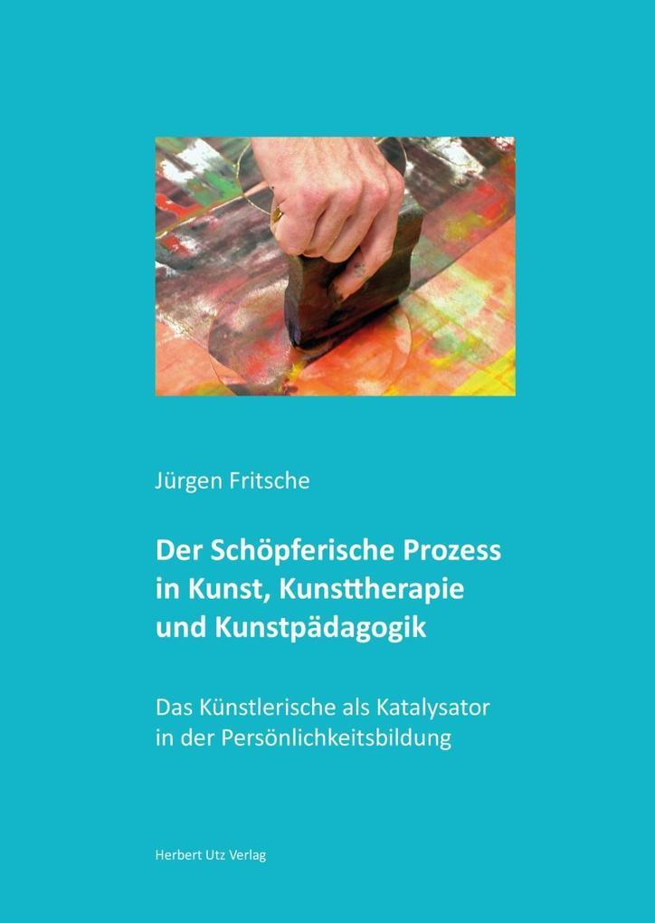 Der Schöpferische Prozess in Kunst, Kunsttherap...