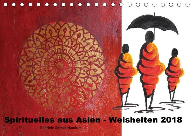 Spirituelles aus Asien - Weisheiten 2018 (Tisch...