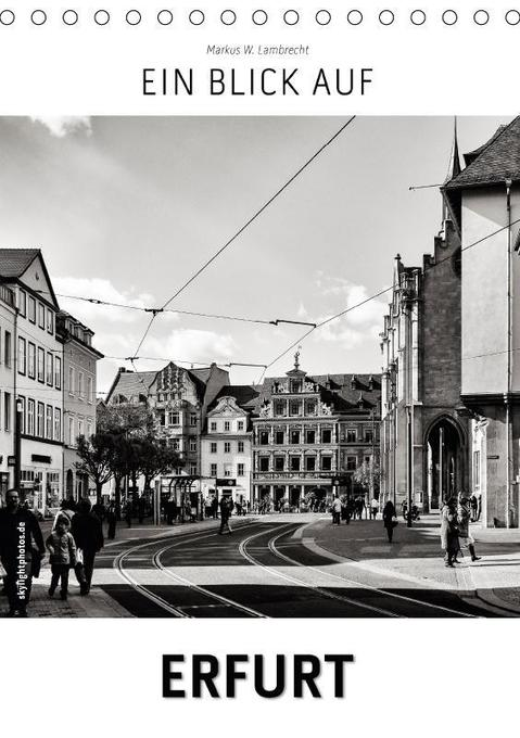 Ein Blick auf Erfurt (Tischkalender 2018 DIN A5...