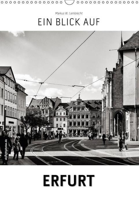Ein Blick auf Erfurt (Wandkalender 2018 DIN A3 ...