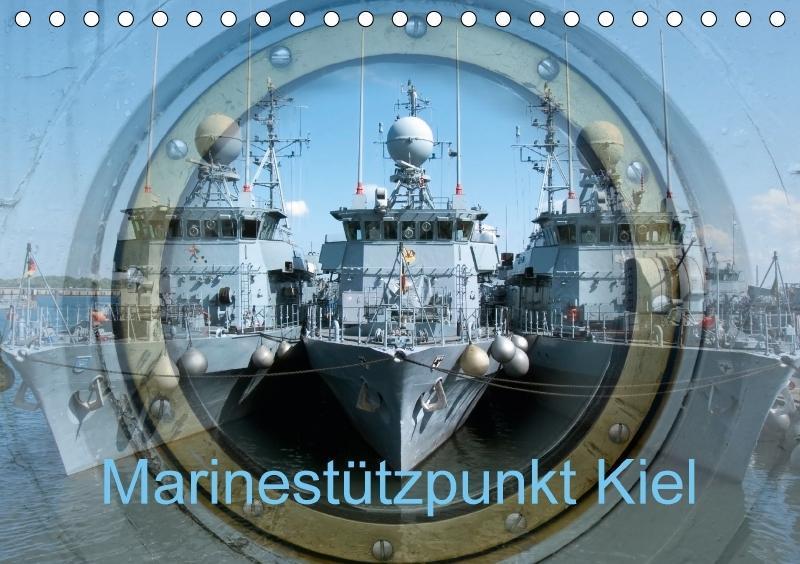 Marinestützpunkt Kiel (Tischkalender 2018 DIN A...