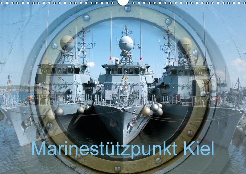 Marinestützpunkt Kiel (Wandkalender 2018 DIN A3...
