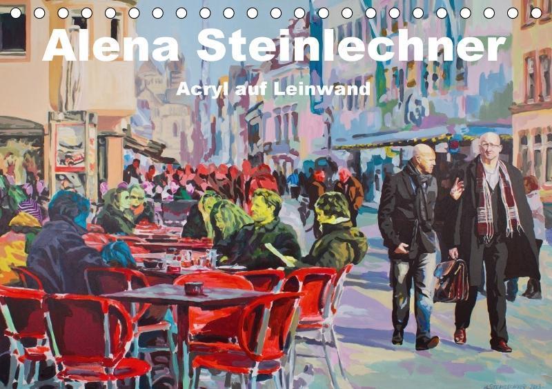 Alena Steinlechner, Acryl auf Leinwand (Tischka...
