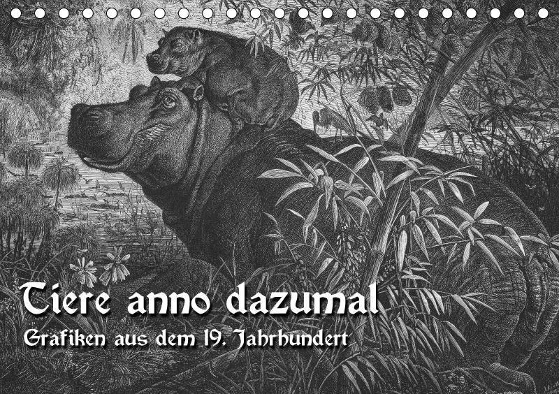 Tiere anno dazumal (Tischkalender 2018 DIN A5 q...