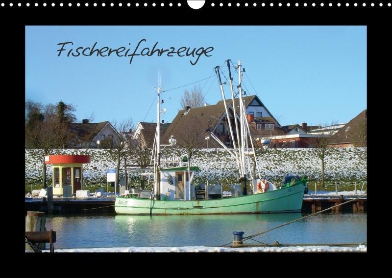 Fischereifahrzeuge (Wandkalender 2018 DIN A3 quer)
