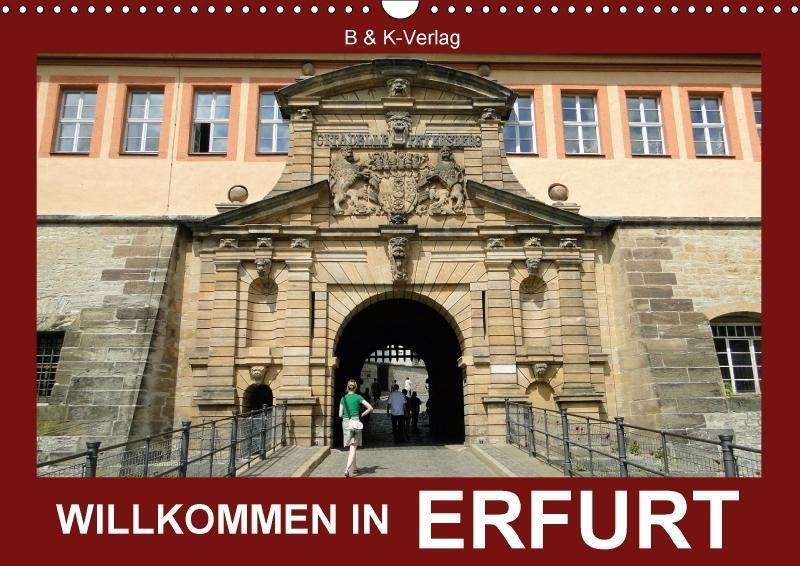 Willkommen in ERFURT (Wandkalender 2018 DIN A3 ...