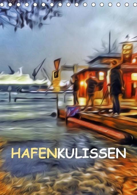 Hafenkulissen (Tischkalender 2018 DIN A5 hoch)