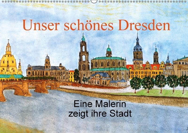 Unser schönes Dresden (Wandkalender 2018 DIN A2...