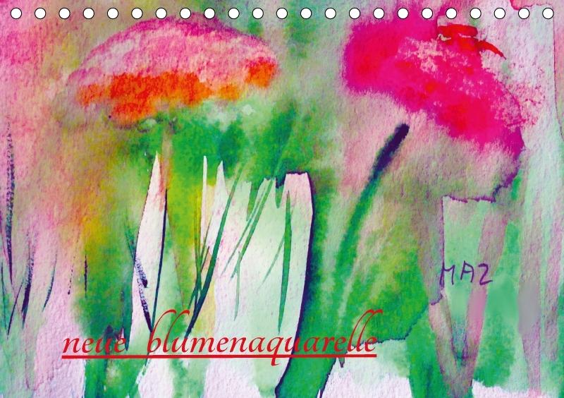 Neue Blumenaquarelle (Tischkalender 2018 DIN A5...