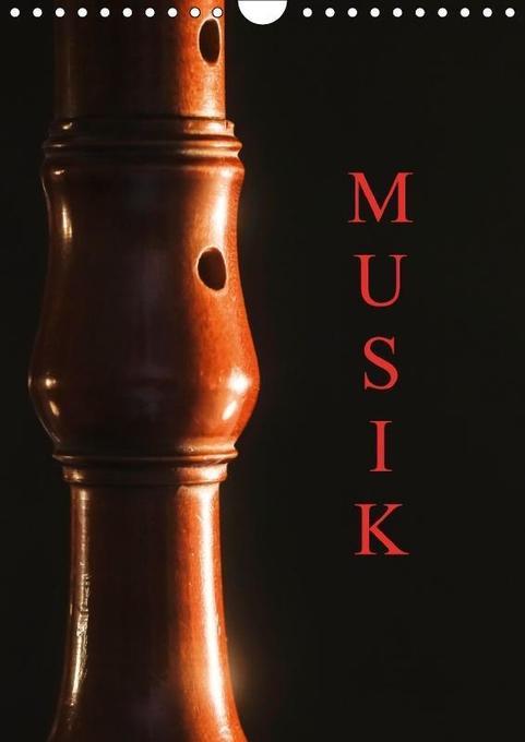 Musik (Wandkalender 2018 DIN A4 hoch)