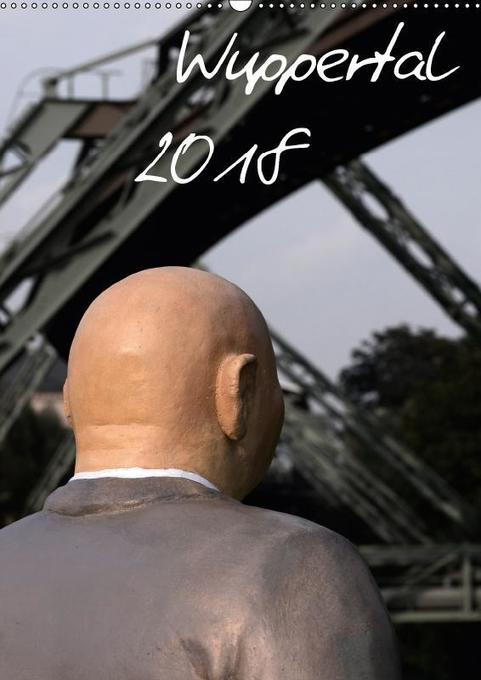 Wuppertal 2018 (Wandkalender 2018 DIN A2 hoch)