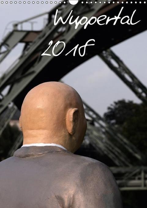 Wuppertal 2018 (Wandkalender 2018 DIN A3 hoch)