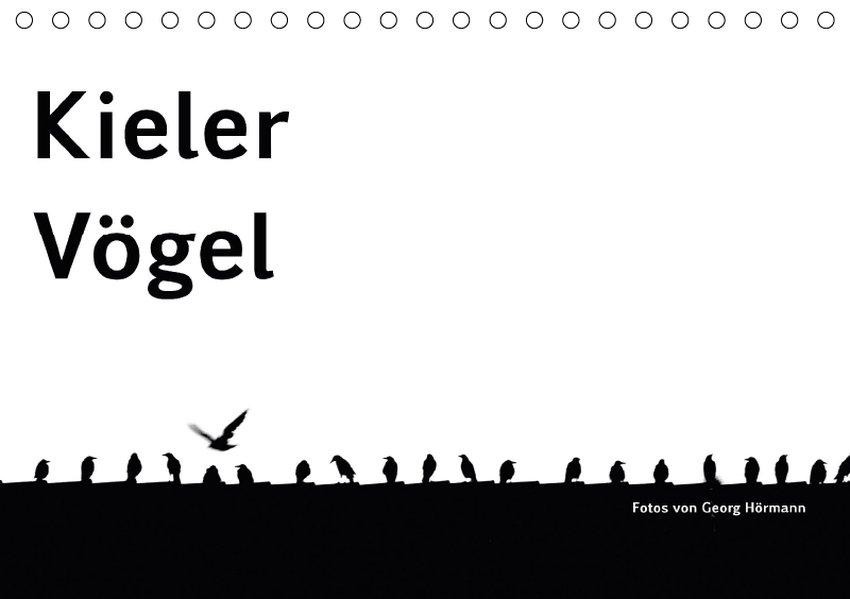 Kieler Vögel (Tischkalender 2018 DIN A5 quer)