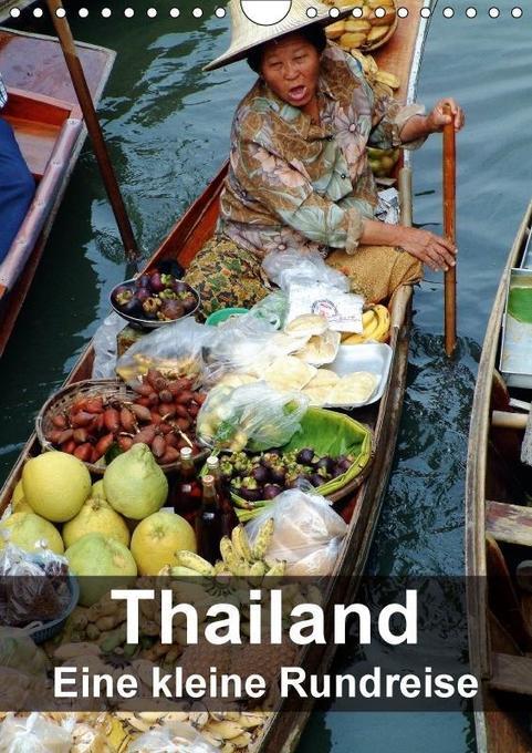 Thailand - Eine kleine Rundreise (Wandkalender ...