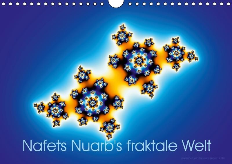 Nafets Nuarb´s fraktale Welt (Wandkalender 2018...