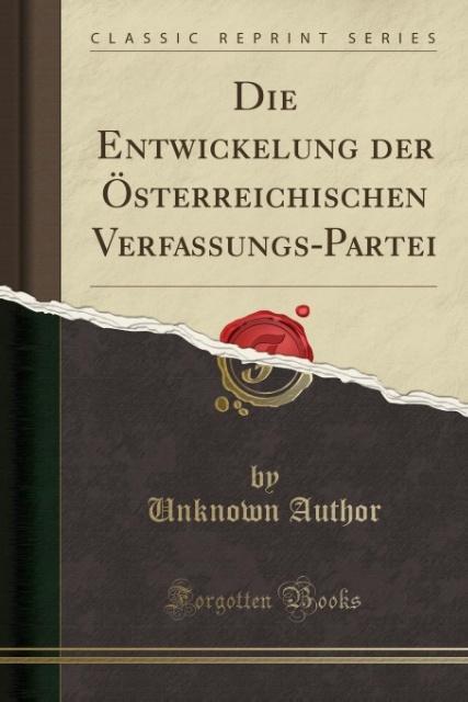 Die Entwickelung der Österreichischen Verfassun...