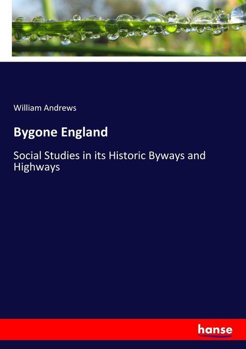 9783744763929 - William Andrews: Bygone England als Buch von William Andrews - Buch