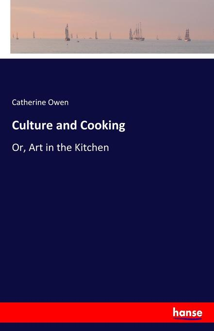 9783744763776 - Catherine Owen: Culture and Cooking als Buch von Catherine Owen - Buch