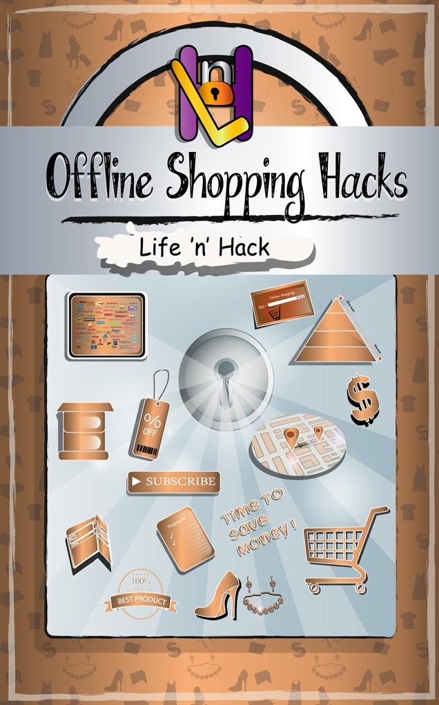 Offline Shopping Hacks: 15 Simple Practical Hac...