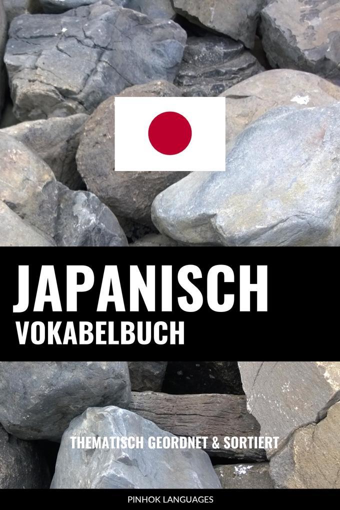 Japanisch Vokabelbuch: Thematisch Gruppiert & Sortiert als eBook Download von Pinhok Languages
